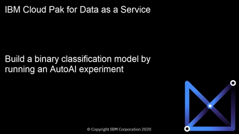 Thumbnail for entry Build a Binary Classification model using an AutoAI Experiment: Cloud Pak for Data as a Service