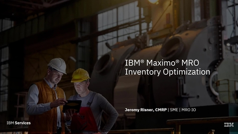 Thumbnail for entry 演示:IBM Maximo MRO 库存优化