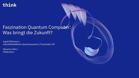 Thumbnail for entry Faszination Quantum Computer: Was bringt die Zukunft?