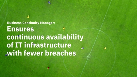 Thumbnail for entry Business Continuity Manager: ensure continuous availability of IT infrastructure_EN