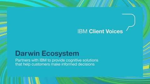 Thumbnail for entry Darwin Ecosystem uses IBM's cognitive technology to help customers make informed decisions