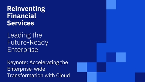 Thumbnail for entry Accelerating the Enterprise wide Transformation with Cloud