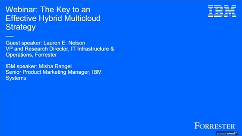 Thumbnail for entry IBM webinar featuring Forrester: The Key to an Effective Multicloud Strategy
