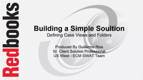 Thumbnail for entry Building a simple solution - Defining Case Views and Folders