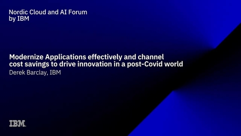 Thumbnail for entry Build and Modernize Applications to Reduce Costs and drive Innovation in a post-Covid world