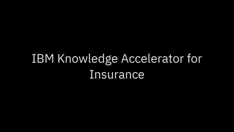 Thumbnail for entry IBM Knowledge Accelerator for Insurance - Walkthrough
