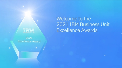 Thumbnail for entry 2021 IBM Business Unit Excellence Award Winners