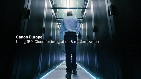 Thumbnail for entry Canon Europe: using IBM Cloud for integration & modernization