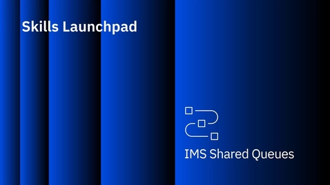 Thumbnail for entry IMS Processing for APPC and OTMA for Shared Queues (unit 3, video 14)