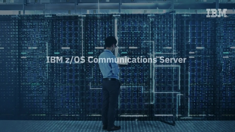 Thumbnail for entry Introduction to z/OS Communications Server