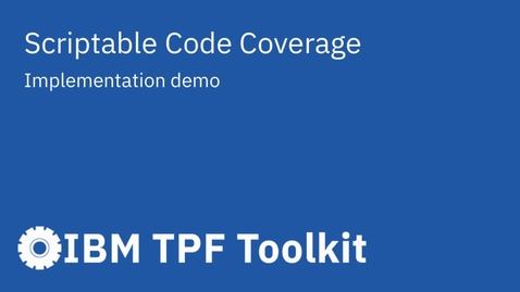 Thumbnail for entry TPF Toolkit: Scriptable Code Coverage Demo
