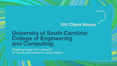 Thumbnail for entry USC - Enabling longer term research for faculty and students using Watson