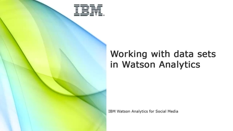 Thumbnail for entry Working with data sets in Watson Analytics