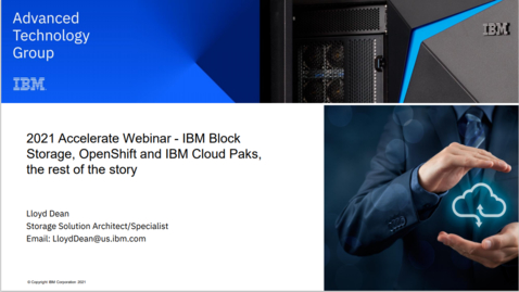 Thumbnail for entry IBM Block Storage, OpenShift and IBM Cloud Paks, the rest of the story. 03182021