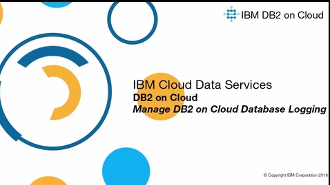 Thumbnail for entry Manage Db2 on Cloud Logging