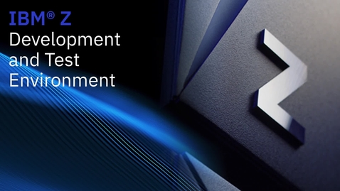 Thumbnail for entry IBM Z Development & Test Environment