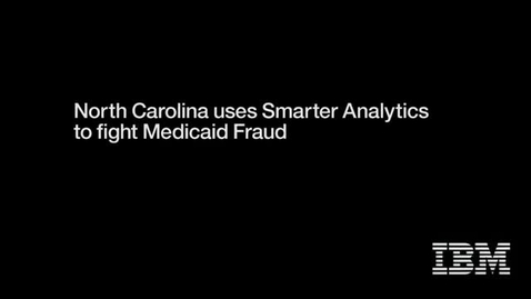 Thumbnail for entry IBM helps North Carolina fight Medicaid fraud