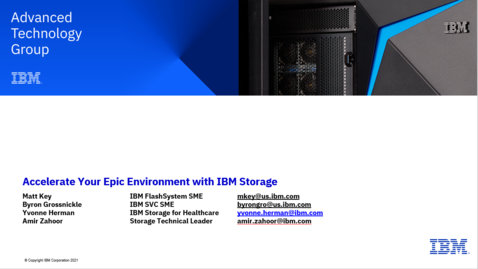 Thumbnail for entry Accelerate your Epic Environment with IBM Technology - Session 2 05132021