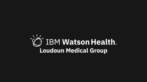 Thumbnail for entry Loudoun Medical Group: Improving chronic care management and capturing revenue with IBM Phytel