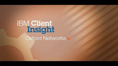 Thumbnail for entry Oxford Networks reduces cloud management workload by 30 percent