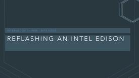 Thumbnail for entry Reflashing an Intel Edison