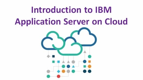 Thumbnail for entry IBM Application Server on Cloud Intro