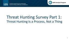 Thumbnail for entry Threat Hunting Is a Process_ Not a Thing_ SANS 2018 Survey Results_ Part I
