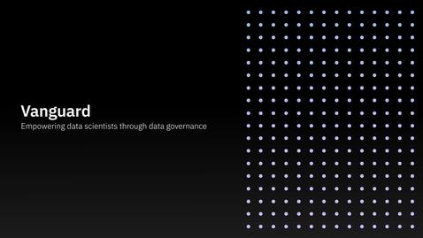 Thumbnail for entry Vanguard: Liderança com privacidade de dados para acelerar a transformação digital