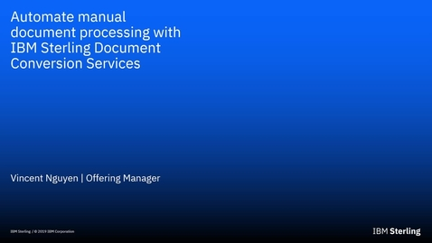 Thumbnail for entry Automate your transactions with IBM Sterling Document Conversion Services