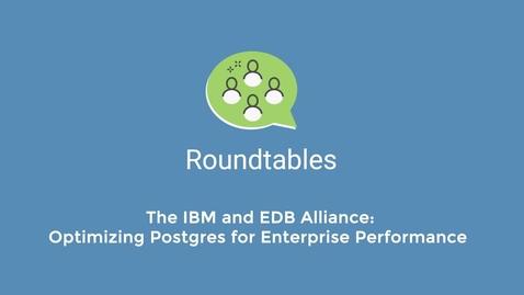 Thumbnail for entry Webinar: IBM and EDB Alliance: Optimizing Postgres for Enterprise Performance