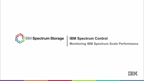 Thumbnail for entry Monitoring IBM Spectrum Scale performance with IBM Spectrum Control