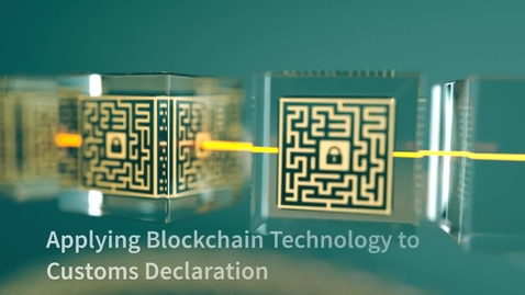 Thumbnail for entry Applying blockchain to customs declarations