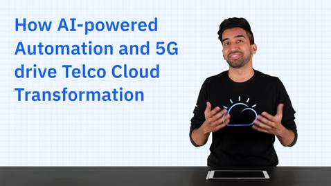 Thumbnail for entry How 5G and cloud are driving telco network transformation
