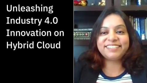 Thumbnail for entry Unleashing Industry 4.0 Innovation on on Hybrid Cloud