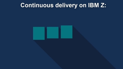 Thumbnail for entry Solution Demo Using IBM Z, GIT and Open Source Tooling