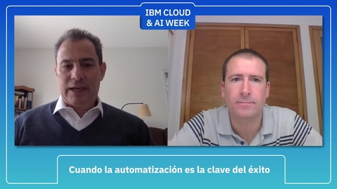 Thumbnail for entry IBM Cloud & AI Week - Cuando la automatización es clave del éxito