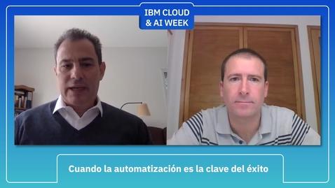 Thumbnail for entry IBM Cloud & AI Week - Cuando la automatización es clave del éxito