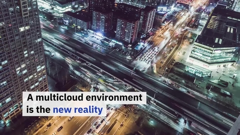 Thumbnail for entry A Multicloud Environment is the New Reality