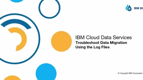 Thumbnail for entry Troubleshoot Data Migration in Bluemix Lift using the Logs