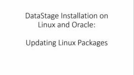 Thumbnail for entry 01 DataStage Installation Linux Packages C.mp4