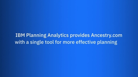 Thumbnail for entry Ancestry.com社:IBM Planning Analyticsによる効果的な計画立案の実現