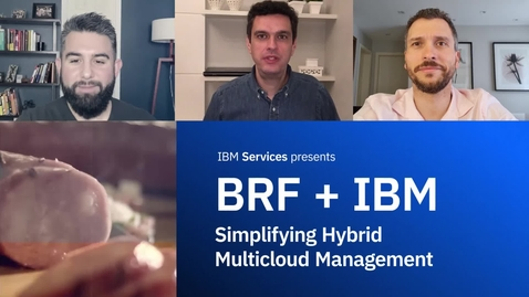 Thumbnail for entry BRF + IBM: Simplificar la gestión de multicloud híbrido