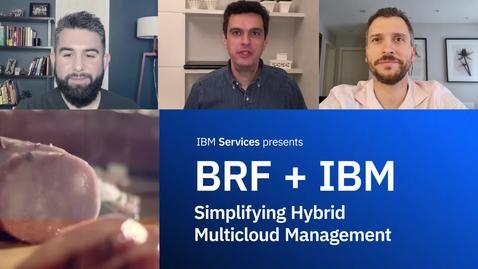 Thumbnail for entry BRF + IBM: Simplificar la gestión de multicloud híbrido