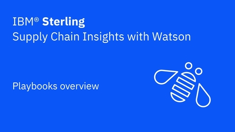 Thumbnail for entry Playbooks overview - IBM Sterling Supply Chain Insights with Watson