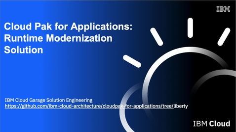 Thumbnail for entry Cloud Pak for Applications - WebSphere Runtime Modernization