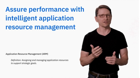 Thumbnail for entry Assure Performance with Smarter Application Resource Management