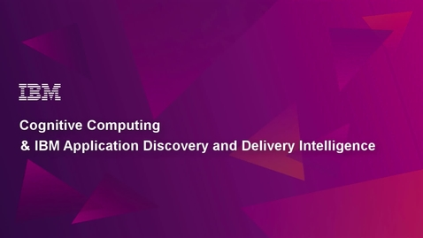 Thumbnail for entry Cognitive Computing and IBM Application Discovery and Delivery Intelligence