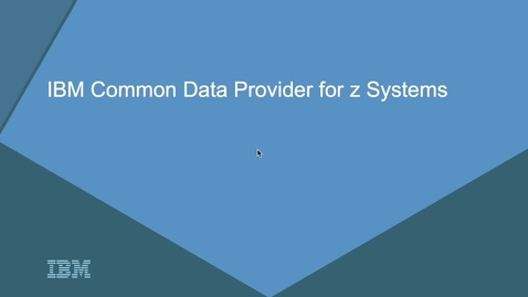 Thumbnail for entry Getting Started with the IBM Z Common Data Provider Configuration Tool