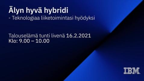 Thumbnail for entry Älyn hyvä hybridi - Teknologiaa liiketoimintasi hyödyksi