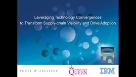 Thumbnail for entry Leveraging Technology Convergences to Transform Supply Chain Visibility and Drive Adoption